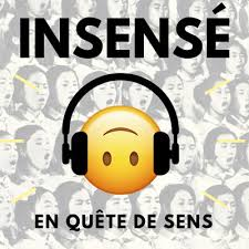 podcast insensés